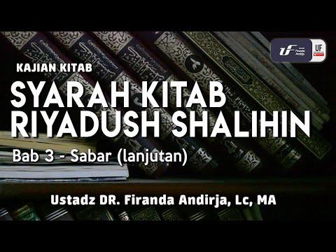 Syarah Riyadush Shalihin – Bab Sabar (Lanjutan) – Ustadz Dr. Firanda Andirja, M.A.