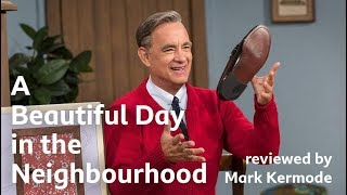 A Beautiful Day in the Neighbourhood reviewed by Mark Kermode