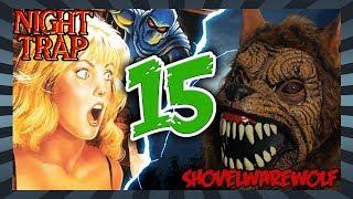 Shovelwarewolf VS Night Trap (S3E3)