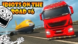 ★ IDIOTS on the road #6 - ETS2MP   Funny moments - Euro Truck Simulator 2 Multiplayer