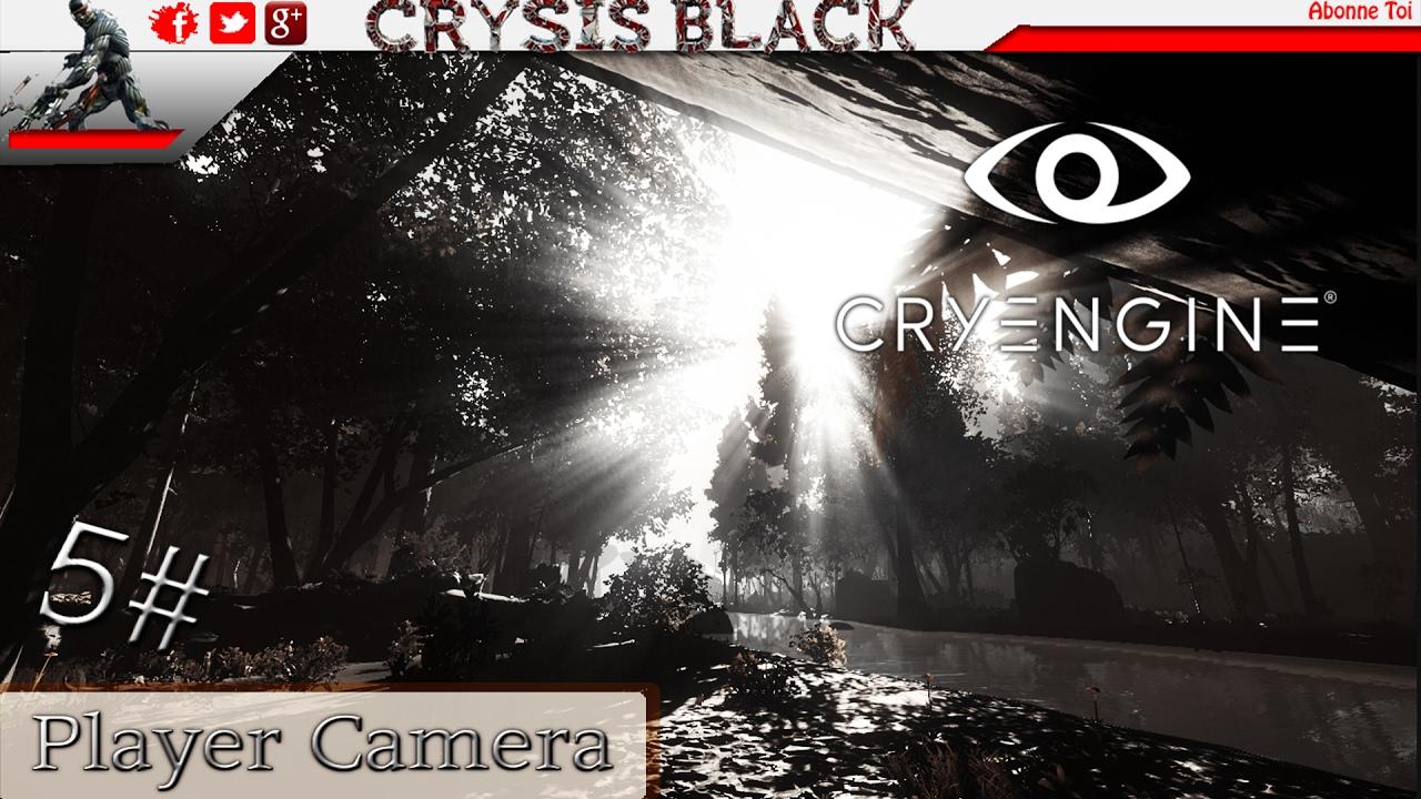 (Tuto) ★★ Cryengine 5 Mêtre Le Joueur Sur La Camera 5# ★★ (FR) (HD)