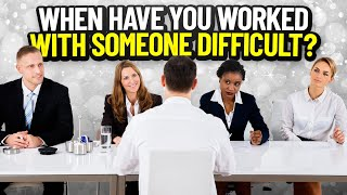 """""""When Have You Worked With Someone Difficult?"""" INTERVIEW QUESTION & TOP-SCORING ANSWER!"""