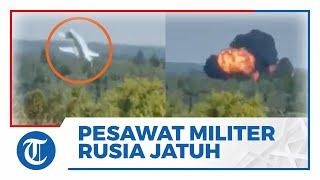 Video Detik-detik Pesawat Terbaru Militer Rusia Jatuh di Moskow, Semua Awak Dilaporkan Tewas