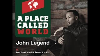 John Legend - A Place Called World (feat. Dan Croll, Nach & Anni B Sweet) HD