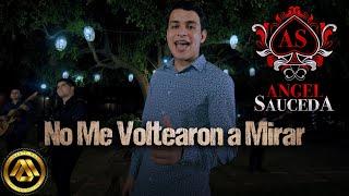 Angel Sauceda - No me Voltearon a Mirar (Video Musical)
