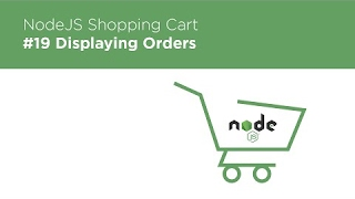 [Programming Tutorials] NodeJS / Express / MongoDB - Build a Shopping Cart - #19 Displaying Orders