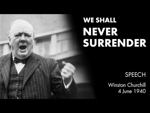 Winston Churchill's – We Will Never Surrender