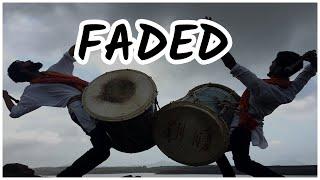 Faded - Alan Walker Indian  DHOL TASHA (ढोल - ताशा ) Cover || Rhythm Funk || 2018
