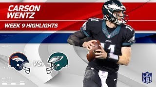 Carson Wentz With Another MVP Performance Puts Up for 4 TDs! | Broncos vs. Eagles | Wk 9 Player High