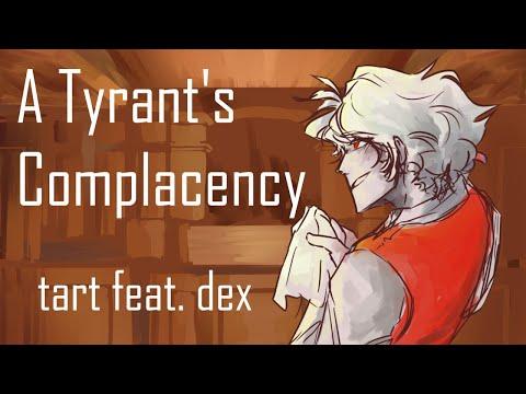 【Dex】A Tyrant's Complacency【Vocaloid Original】