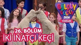 Güldüy Güldüy Show Çocuk 26. Bölüm   İki İnatçı Keçi Şarkısı