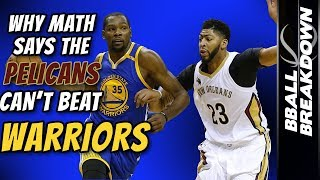 Why MATH Says The PELICANS Can't Beat The WARRIORS