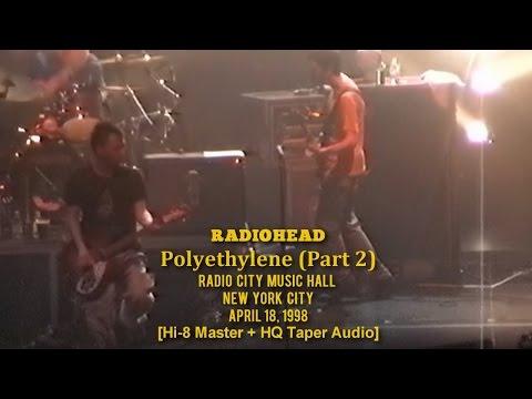 Radiohead - Polyethylene (Part 2) - 4/18/98 - [Master 8mm+HQ Taper Audio] - Radio City, NYC [60fps]