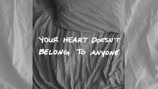 your heart doesn't belong to anyone