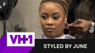 """Styled By June + Da Brat's Not Happy With """"Skinny Bitch"""" + VH1"""