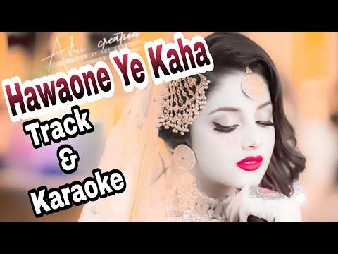 HAWAONE YE KAHA || हवाओ ने ये कहा || Track & Karaoke || Original Track || flp Track || New Flp ||
