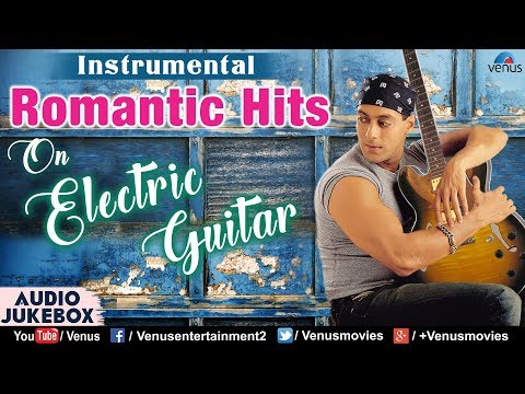 Romantic Hits On Electric Guitar - Instrumental | 90's Best Songs | Superhit Bollywood Songs