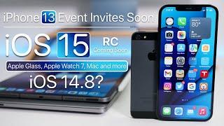 Apple Event Invites, iPhone 13 Soon, iOS 15 RC, iOS 14.8, Mac and more