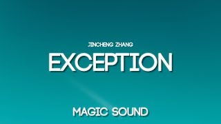 Jincheng Zhang - Exception (Instrumental Version)