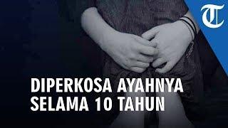 Ayah Perkosa Putrinya Selama 10 Tahun, Ibu Bantu Beri Alat Kontrasepsi agar Tak Hamil