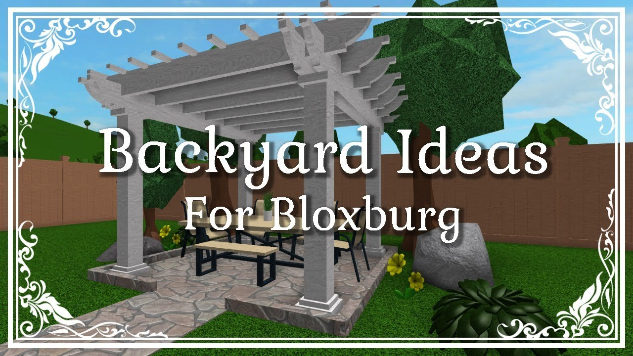 Bloxburg: Ideas for your Backyard!