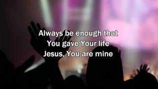 If You Never - Christy Nockels (2015 New Worship Song with Lyrics)
