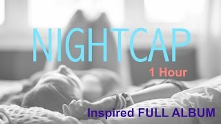 Nightcap and Nightcap Music: Nightcap 睡帽樂團 Inspired FULL ALBUM