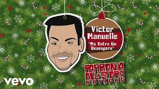 Me Entra Un Desespero (Audio) - Victor Manuelle  (Video)