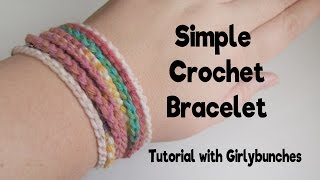 Simple Crochet Bracelet - Tutorial | Girlybunches
