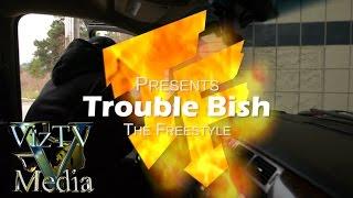 TroubleFam | Trouble Bish Freestyle @VizTvMedia