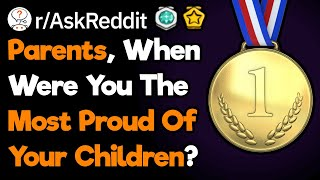 Parents, When Were You The Most Proud Of Your Kids?