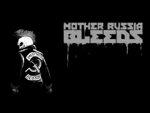Mother Russia Bleeds  ► вот это приход!