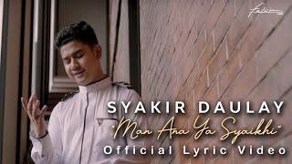 Download lagu Syakir Daulay Man Ana Yaa Saikhi Mp3