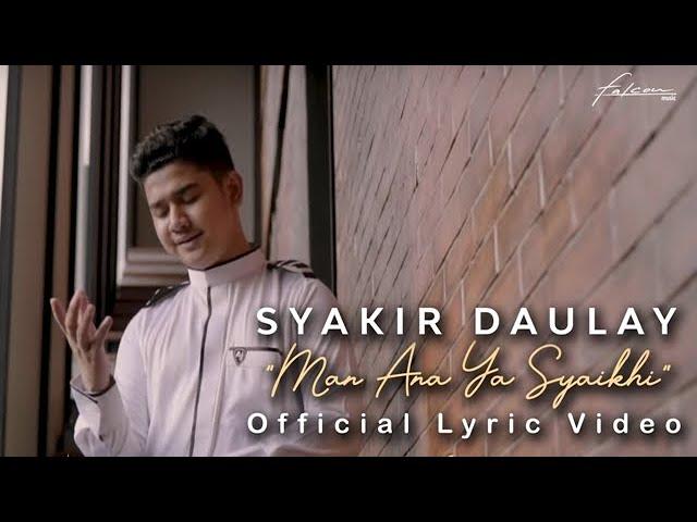 Syakir Daulay - Man Ana Yaa Saikhi (Official Lyric Video)