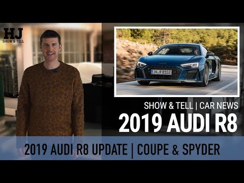 Show & Tell | Car News | 2019 Audi R8 - a proper supercar update