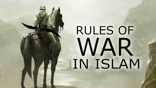 Rules Of War In Islam ᴴᴰ
