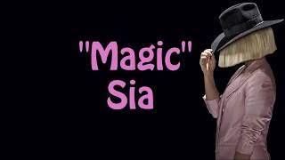 Sia - Magic (Lyrics)