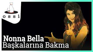 Nonna Bella / Başkalarına Bakma