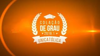 Colação de Grau UNICATÓLICA 2019.1