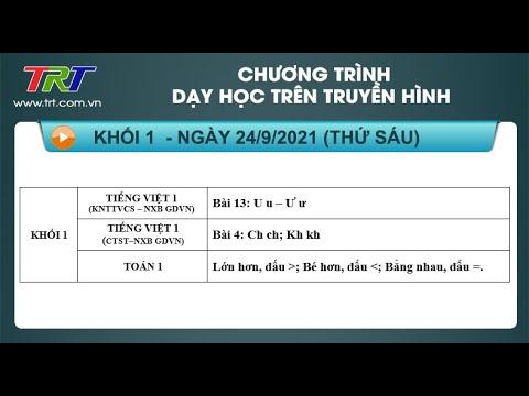 Lớp 1: Tiếng Việt (2 tiết); Toán - Dạy học trên truyền hình HueTV ngày 24/9/2021