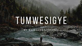Tumwesigye by baingana Geoffrey