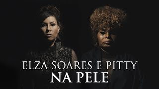 Elza Soares & Pitty - Na Pele