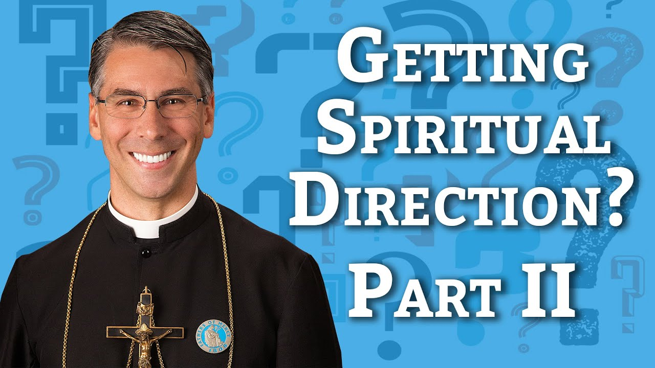 Ask A Priest | Getting Spiritual Direction Without A Director | Part 2
