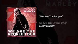 We Are The People – Ziggy Marley live | We Are The People Tour, 2017