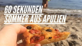 60 Sekunden Sommer aus Apulien