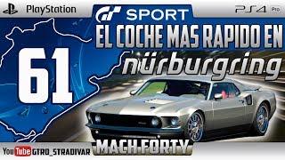 GT SPORT - EL COCHE MAS RAPIDO EN NURBURGRING #61 | MACH FORTY | GTro_stradivar
