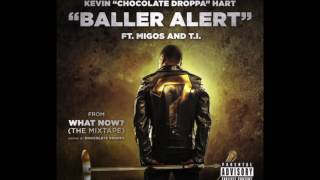 'Baller Alert' Kevin Chocolate Droppa Hart feat. Migos & TI