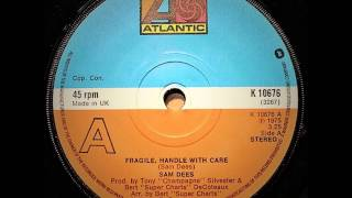 Sam Dees ....  Fragile handle with care.  1975