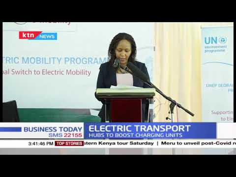 Electric transport: Kenya power to build charging hubs to boost charging units