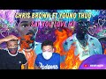 Breezy and Thug Back AGAIN! | Chris Brown X Young Thug - Say You Love Me (Official Video) | REACTION
